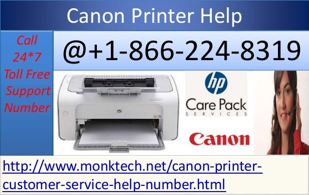 Call 24*7 Toll Free Support Number @+1-866-224-8319 Canon Printer Help http://www.monktech.net/canon-printer- customer-ser...