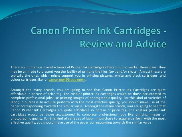 There are numerous manufacturers of Printer Ink Cartridges offered in the market these days. Theymay be all made to presen...