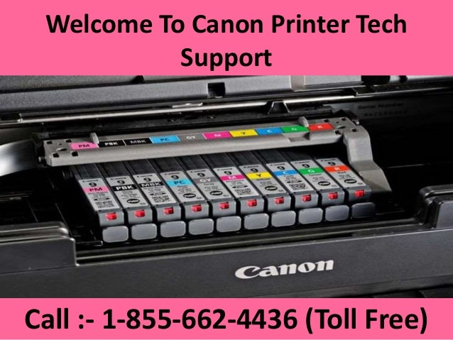 Welcome To Canon Printer Tech Support Call :  1 855 662 4436 ...