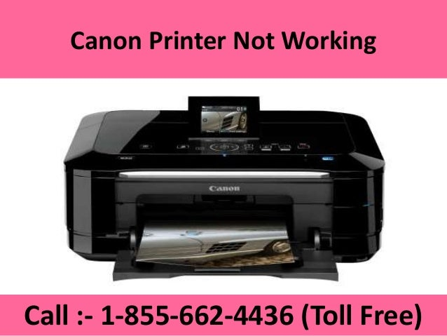 Canon Printer Not Working Call :  1 855 662 4436 (Toll Free) ...