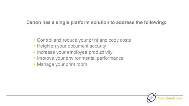 Learn How to Efficiently Manage Your Print and Scan Environment - Canon Slide 2