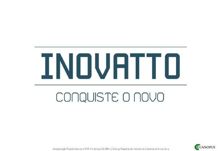 Canopus Inovatto - Alto Belvedere BH - Vila da Serra 31 9994-2839
