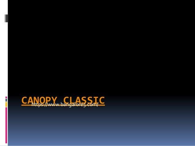 CANOPY CLASSIChttps://www.bangalore5.com/