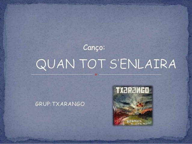 GRUP:TXARANGO Canço: