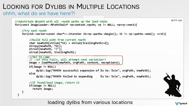 ohhh, what do we have here?! LOOKING FOR DYLIBS IN MULTIPLE LOCATIONS //substitute  @rpath  with  all  -‐rpath  ...