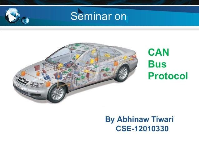 Seminar on CAN Bus Protocol By Abhinaw Tiwari CSE-12010330