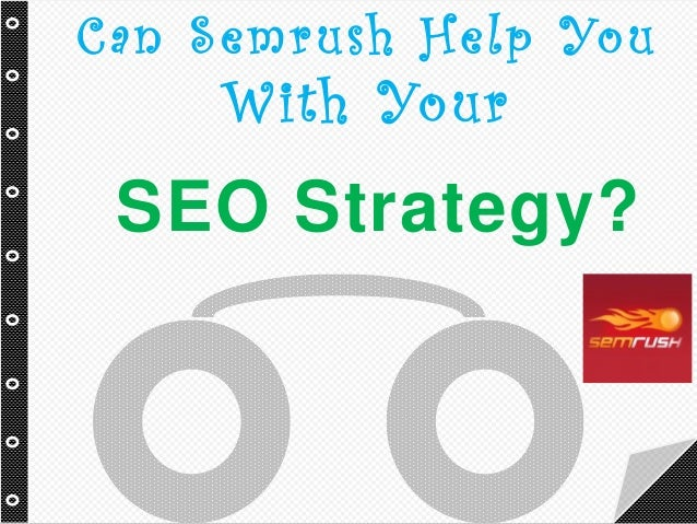 Can Semrush Help YouWith YourSEO Strategy?