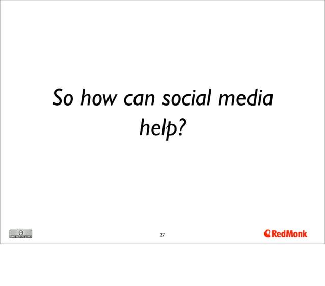 So how can social media         help?           27