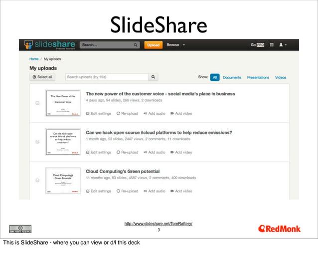 SlideShare                                                 http://www.slideshare.net/TomRaftery/                          ...