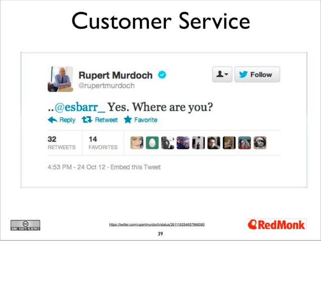 Customer Service   https://twitter.com/rupertmurdoch/status/261118254657966080                                 39