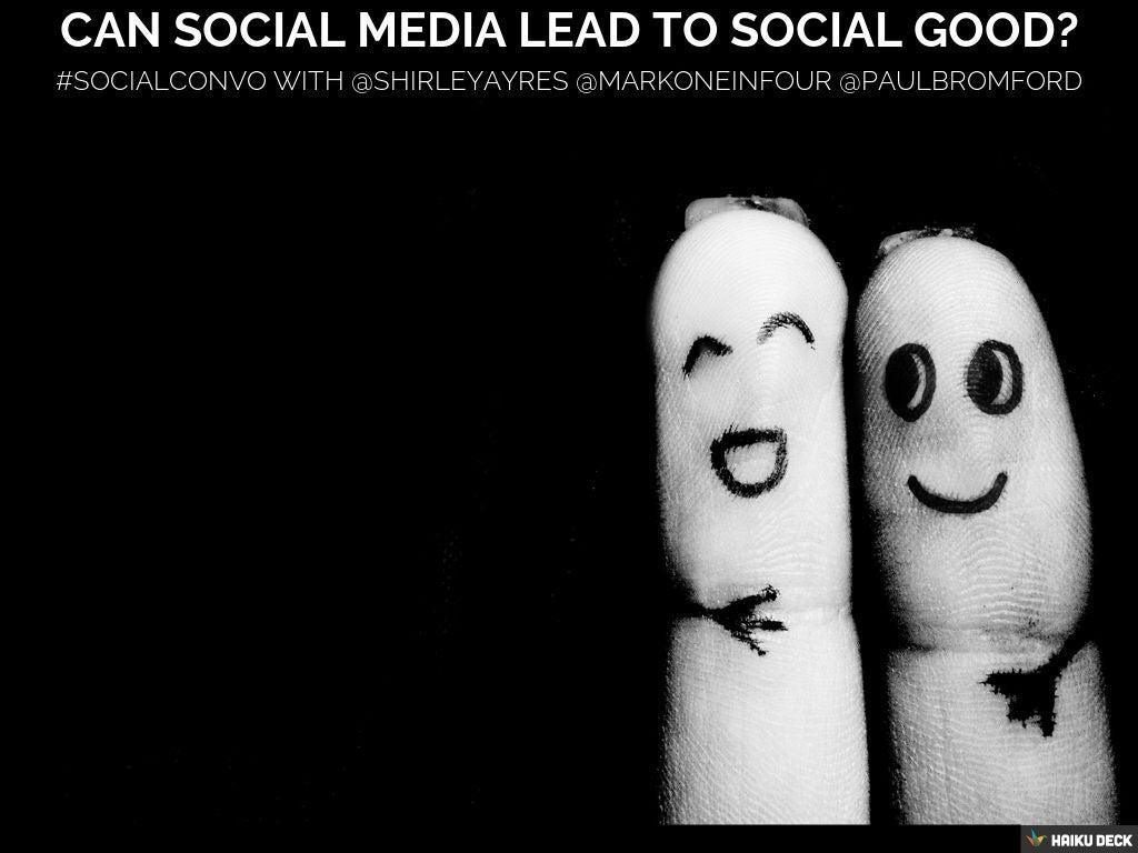 Can Social Media lead to Social Good?