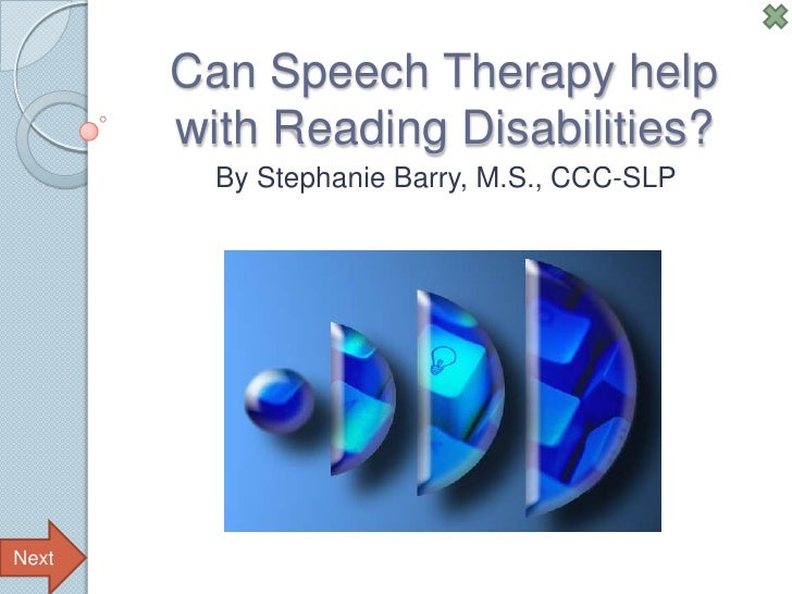 Can Speech Therapy help        with Reading Disabilities?          By Stephanie Barry, M.S., CCC-SLP     Next