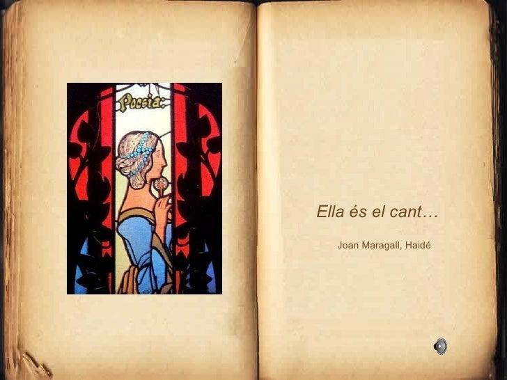 Ella és el cant… Joan Maragall, Haidé
