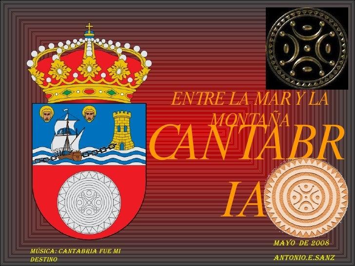 ENTRE LA MAR Y LA                                MONTAÑA                            CANTABR                               ...