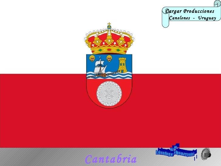 Cantabria Cargar Producciones  C anelones  -  Uruguay www. laboutiquedelpowerpoint. com