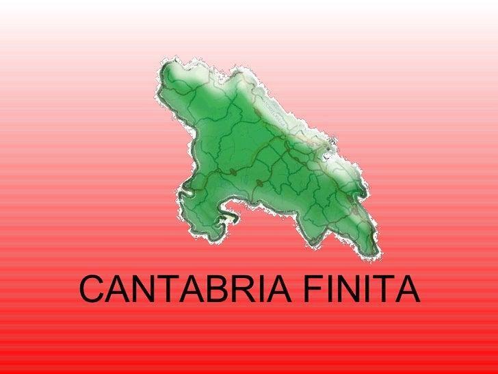 CANTABRIA FINITA
