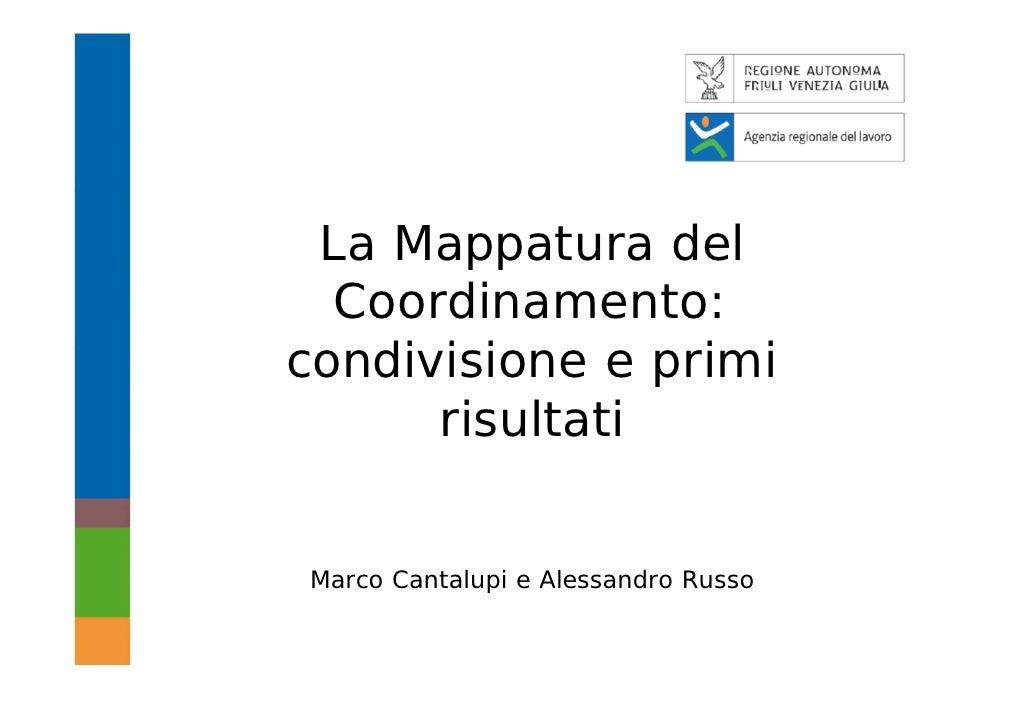 La Mappatura del  Coordinamento:condivisione e primi      risultatiMarco Cantalupi e Alessandro Russo