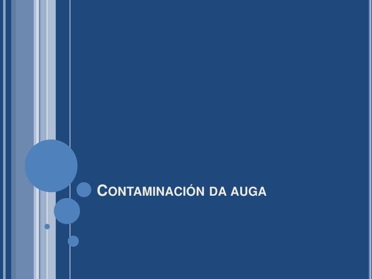 Contaminación da auga<br />