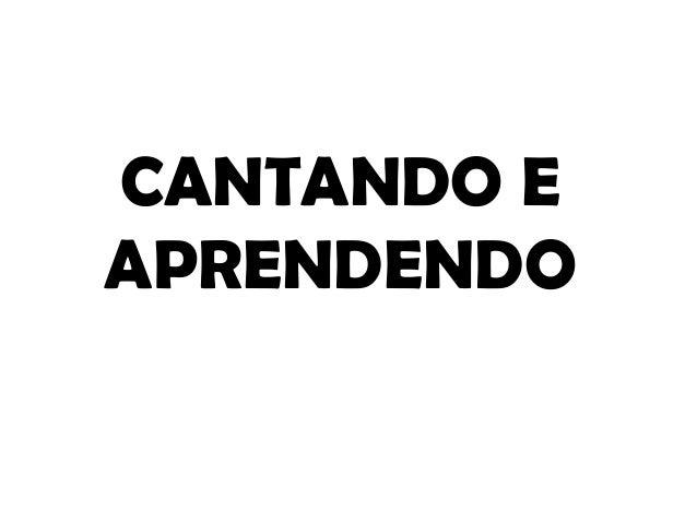 CANTANDO E APRENDENDO