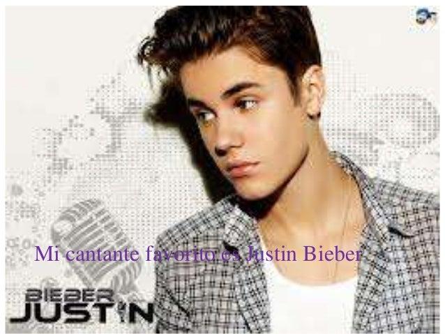 Mi cantante favorito es Justin Bieber