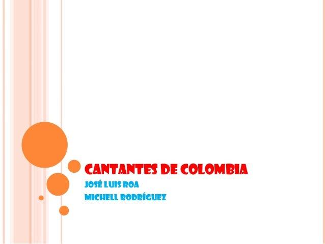 Cantantes de Colombia José Luis roa Michell rodríguez