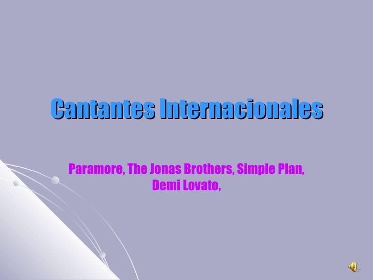 Cantantes Internacionales Paramore, The Jonas Brothers, Simple Plan, Demi Lovato,