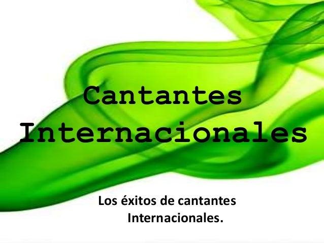 Cantantes Internacionales Los cantantes internacionales más buscados en Internet. Cantantes Internacionales Los éxitos de ...