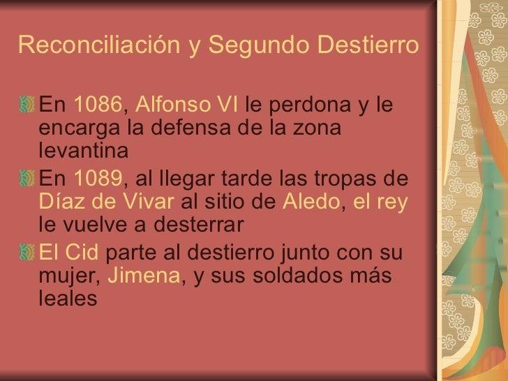Reconciliación y Segundo Destierro <ul><li>En  1086 ,  Alfonso VI  le perdona y le encarga la defensa de la zona levantina...
