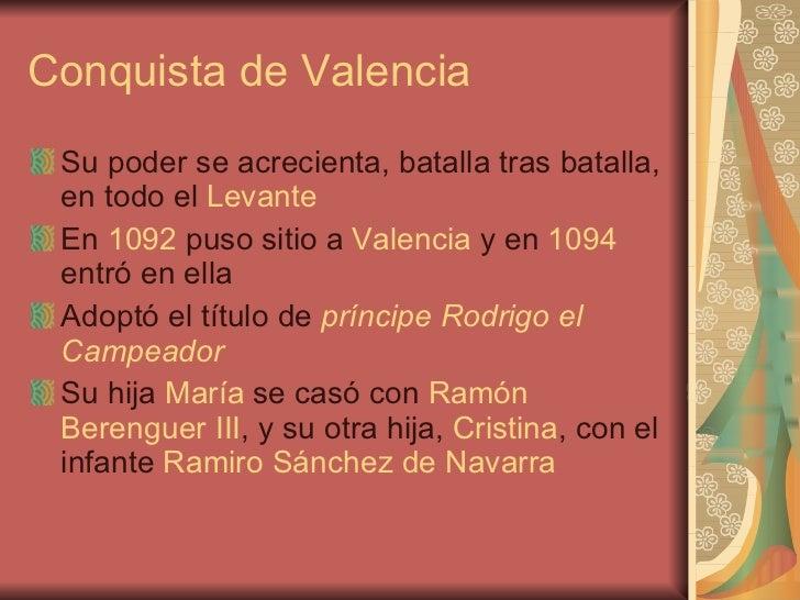 Conquista de Valencia <ul><li>Su poder se acrecienta, batalla tras batalla, en todo el  Levante </li></ul><ul><li>En  1092...