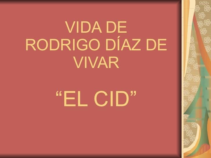 "VIDA DE RODRIGO DÍAZ DE VIVAR ""EL CID"""