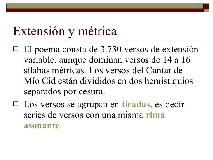 Extensión y métrica <ul><li>El poema consta de 3.730 versos de extensión variable, aunque dominan versos de 14 a 16 sílaba...
