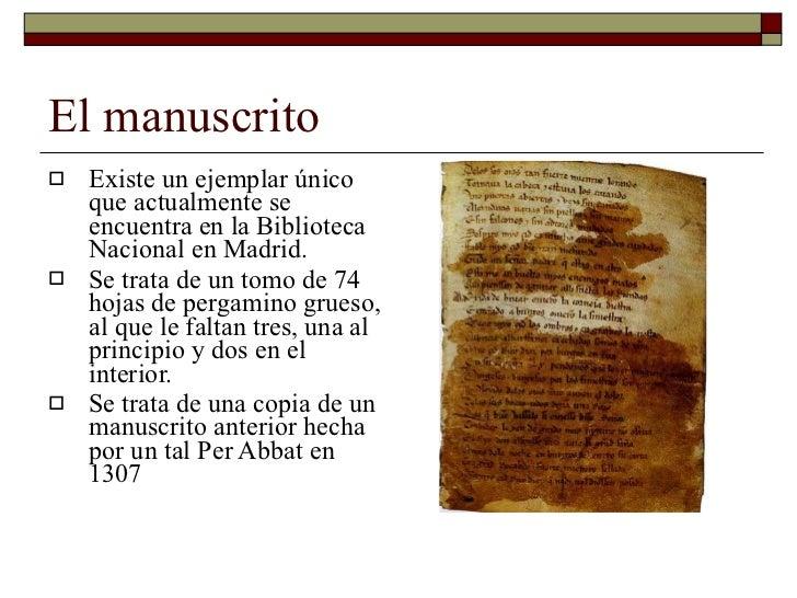 El manuscrito <ul><li>Existe un ejemplar único que actualmente se encuentra en la Biblioteca Nacional en Madrid. </li></ul...