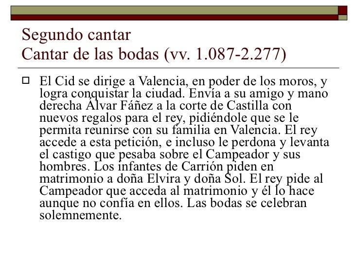 Segundo cantar Cantar de las bodas (vv. 1.087-2.277) <ul><li>El Cid se dirige a Valencia, en poder de los moros, y logra c...