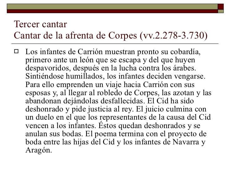 Tercer cantar Cantar de la afrenta de Corpes (vv.2.278-3.730) <ul><li>Los infantes de Carrión muestran pronto su cobardía,...