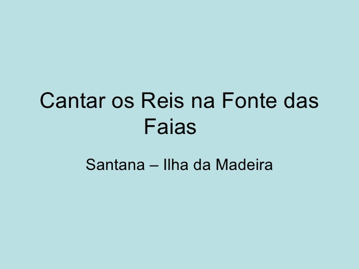 Cantar os Reis na Fonte das Faias Santana – Ilha da Madeira