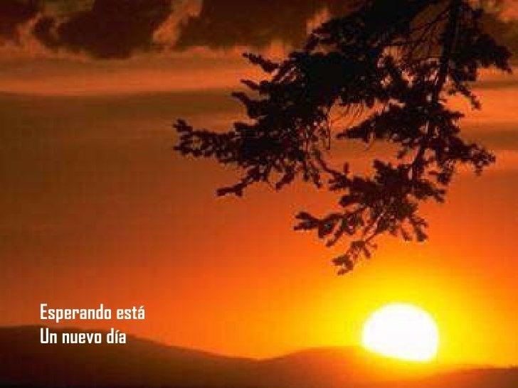 Esperando está Un nuevo día Esperando está Un nuevo día Esperando está Un nuevo día Esperando está Un nuevo día Esperando ...