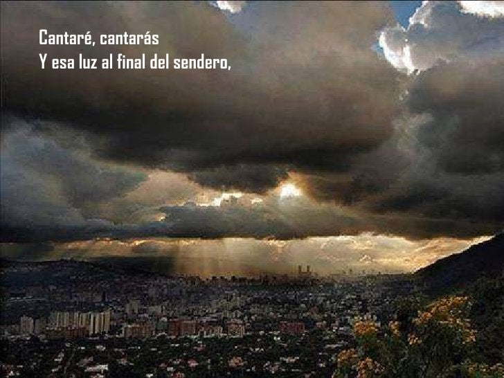 Y esa luz al final del sendero, Cantaré, cantarás