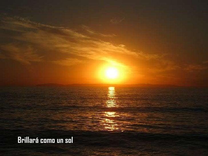 Brillará como un sol