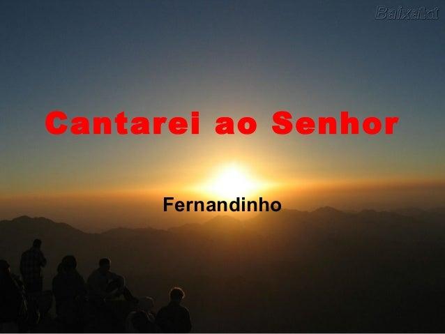 Cantarei ao Senhor Fernandinho