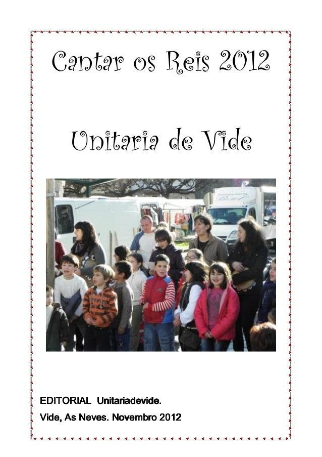 Cantar os Reis 2012      Unitaria de VideEDITORIAL Unitariadevide.Vide, As Neves. Novembro 2012