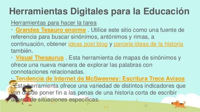 Herramientas Digitales para la EducaciónHerramientas para hacer la tarea· Grandes Tesauro enorme . Utilice este sitio como...