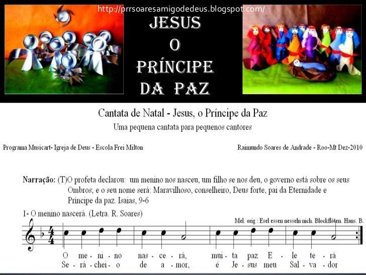 http://prrsoaresamigodedeus.blogspot.com/          Jesus            O         Príncipe         da Paz