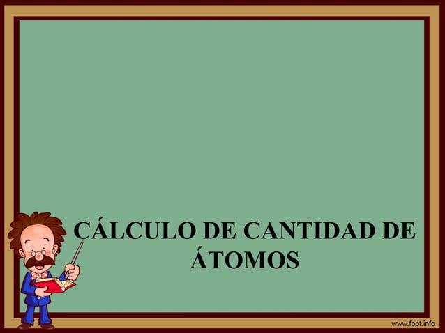 CÁLCULO DE CANTIDAD DE ÁTOMOS
