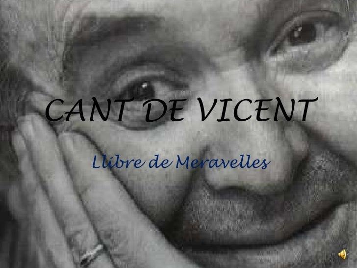 CANT DE VICENT  Llibre de Meravelles
