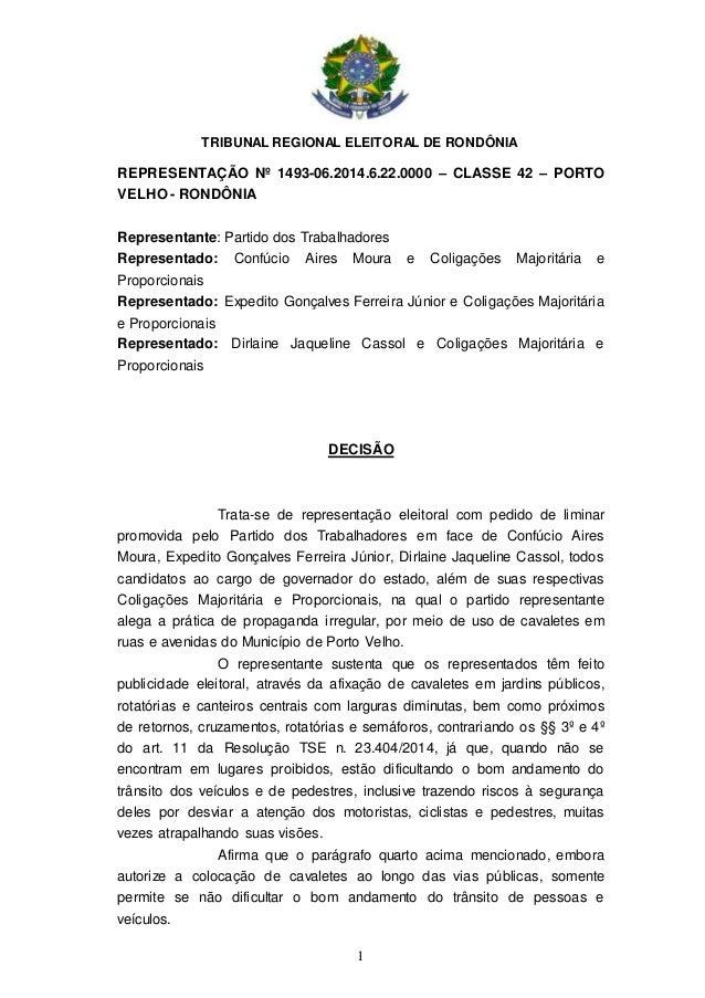 TRIBUNAL REGIONAL ELEITORAL DE RONDÔNIA  REPRESENTAÇÃO Nº 1493-06.2014.6.22.0000 – CLASSE 42 – PORTO  VELHO - RONDÔNIA  Re...