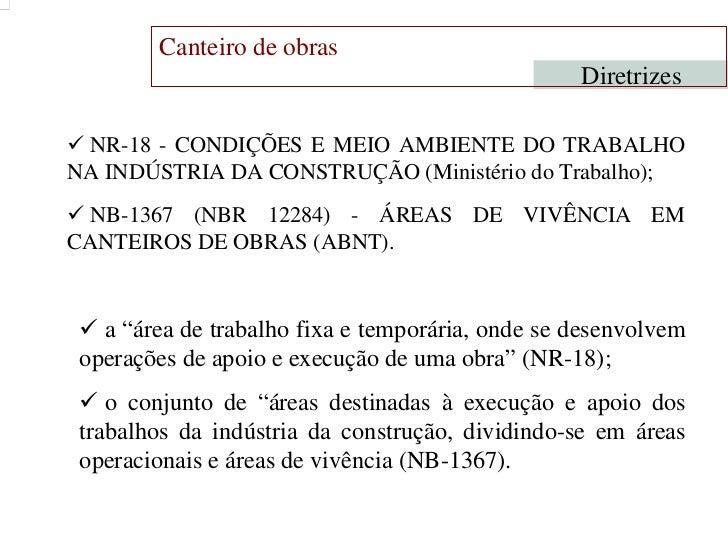 Canteiro de obras                                                  Diretrizes NR-18 - CONDIÇÕES E MEIO AMBIENTE DO TRABALH...