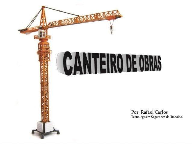 Por: Rafael Carlos Tecnólogo em Segurança do Trabalho