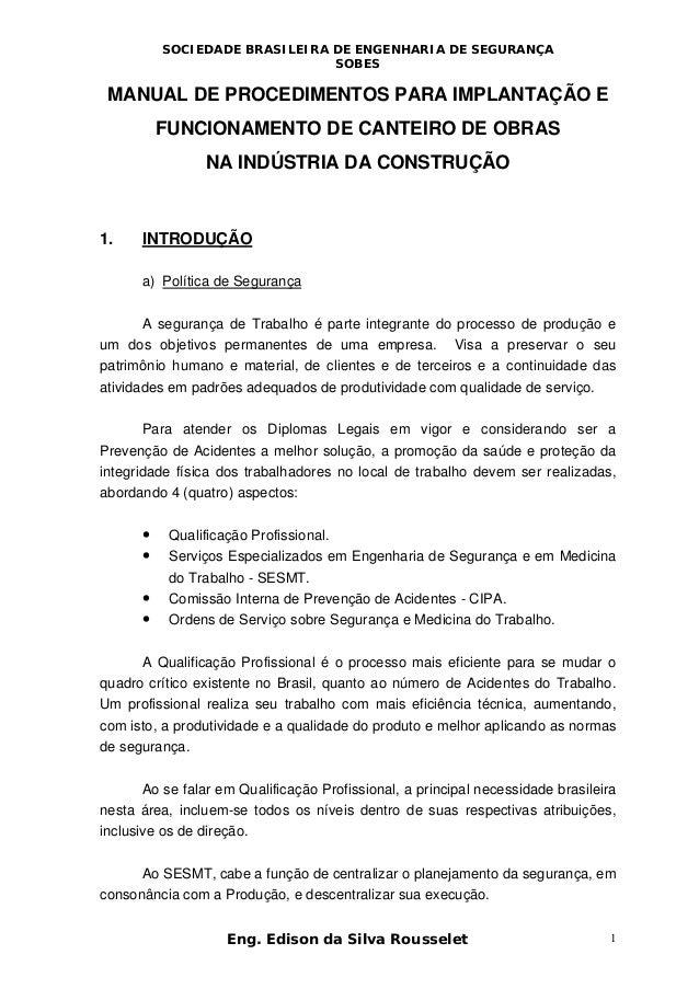 SOCIEDADE BRASILEIRA DE ENGENHARIA DE SEGURANÇA SOBES Eng. Edison da Silva Rousselet 1 MANUAL DE PROCEDIMENTOS PARA IMPLAN...