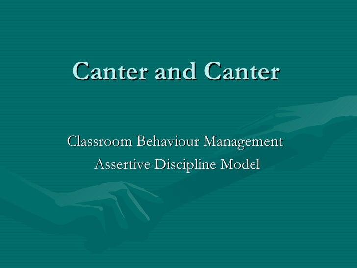 Canter and Canter Classroom Behaviour Management  Assertive Discipline Model