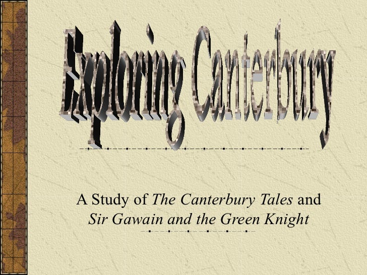 A Study of The Canterbury Tales and Sir Gawain and the Green Knight